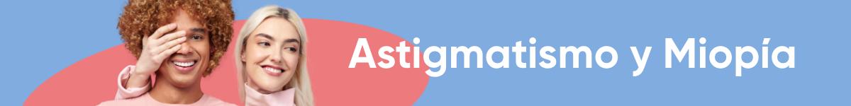 Astigmatismo y miopía